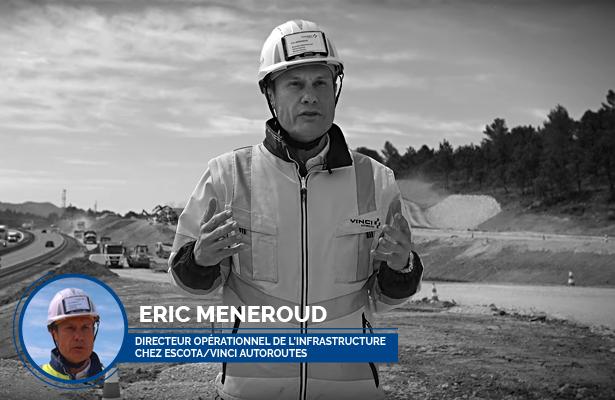 Entretien avec Eric MENEROUD, directeur opérationnel de l'infrastructure chez ESCOTA/VINCI Autoroutes